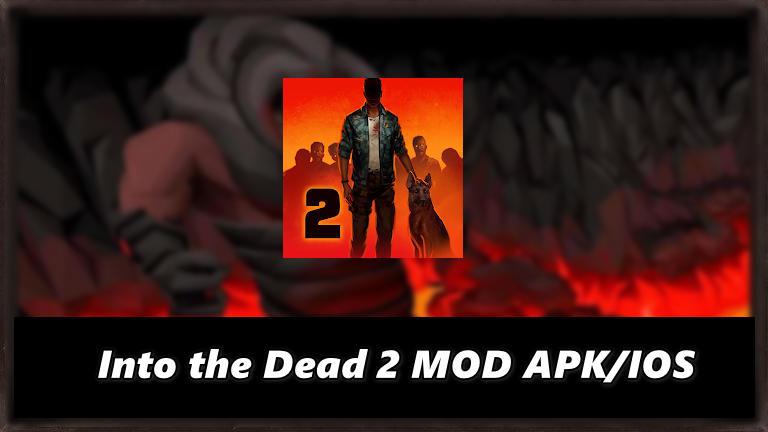 Into the Dead 2 Zombie Survival Mod Apk